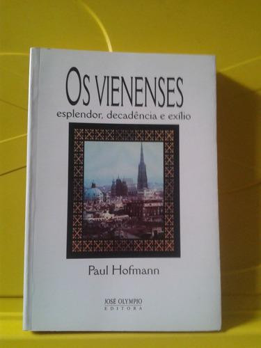 os vienenses - esplendor, decadência e exílio - paul hofmann