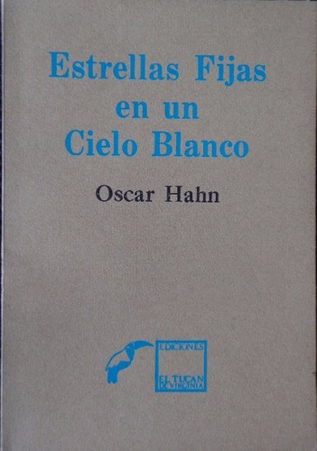 oscar hahn estrellas fijas cielo blanco edición mexicana