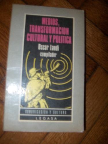 oscar landi - medios, transformación cultural y política