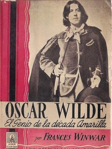 oscar wilde el genio de la decada amarilla  frances winwar