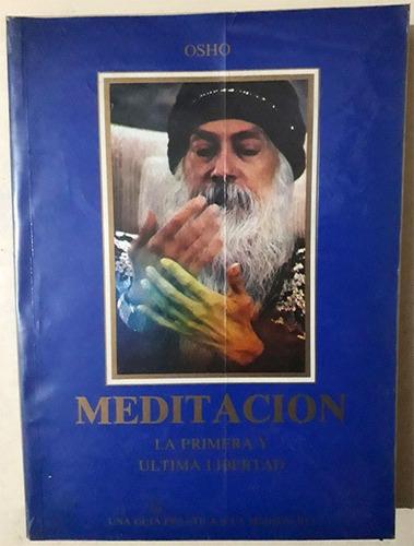 osho: meditación. la primera y última libertad