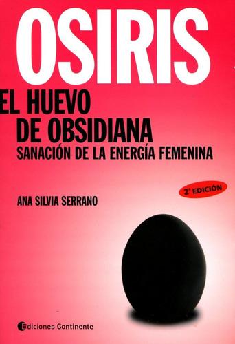 osiris - el huevo de obsidiana, serrano, continente