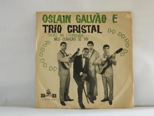 oslain galvão e trio cristal - talvez na eternidade - ep 1