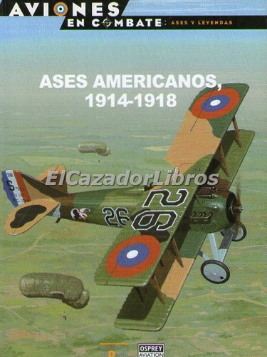osprey aviones en combate ases americanos 1914-18
