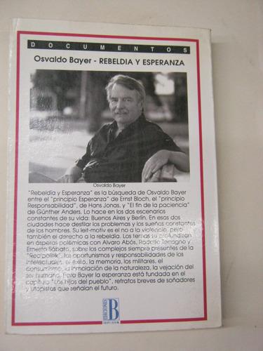 osvaldo bayer - rebeldía y esperanza / documentos