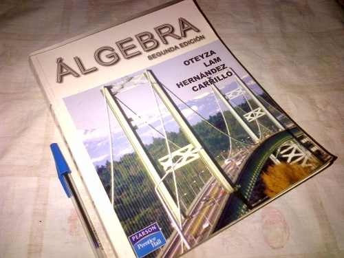 oteyza, lam, hernandez, carrillo. algebra. 2ª edicion.