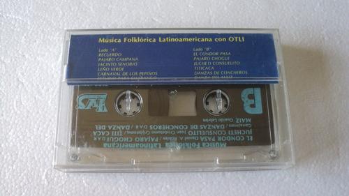 otli musica folklorica latinoamericana con otli cassette