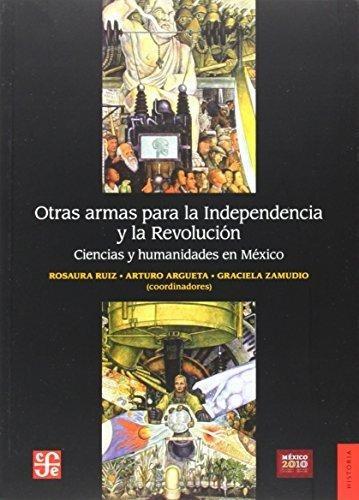otras armas para independencia y la revolución, ruiz, fce