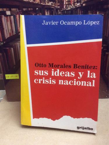 otto morales benítez sus ideas y la crisis nacional. ocampo