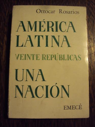 ottocar rosarios america latina 20 republicas una nacion