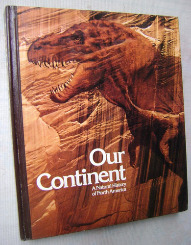 our continent. a natural history of north america