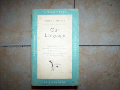 our language por simeon potter - pelican books