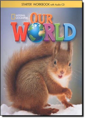 our world workbook with audio cd level starter de diane pink
