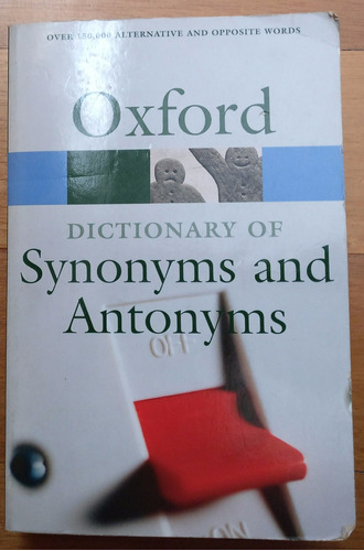 oxford dictionary of synonyms and antonyms.