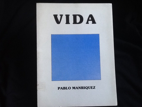 pablo manríquez - vida - firmado y dedicado - 1986