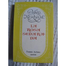 Pablo Neruda - La Rosa Separada (miniaturas Del Andarín)