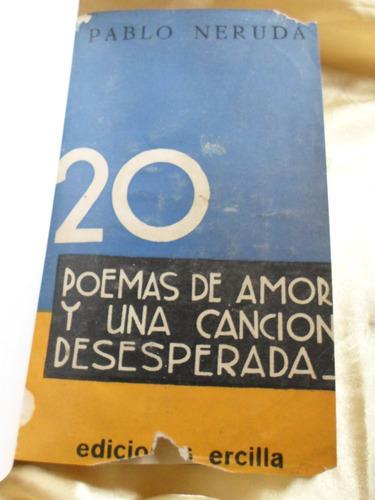 pablo neruda - 20 poemas de amor  y  una cancion desesperada