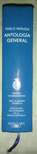 pablo neruda antología general, edición conmemorativa.