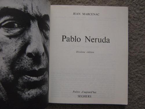 pablo neruda por jean marcenac biografía en francés 1976