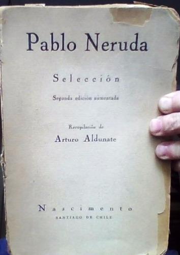 pablo neruda. selección. recopilación  arturo aldunate.