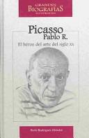 pablo picasso el héroe del arte del siglo xx - b. rodríguez
