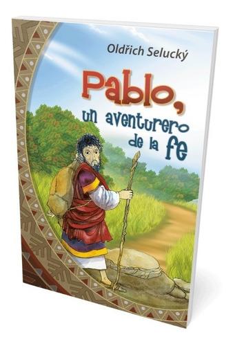 pablo un aventurero de la fe