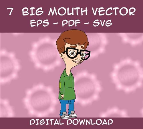 pack 7 vectores de big mouth- netflix - eps - pdf - svg