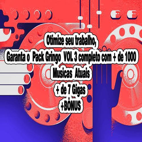 pack gringo  vol 3 completo com + de 1000 musicas  atuais