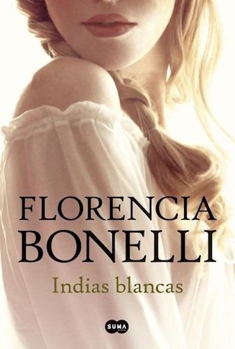 pack indias blancas 1 y 2 (2 libros) - florencia bonelli