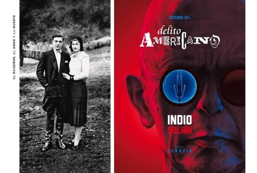 pack indio solari - el ruiseñor + escenas del delito
