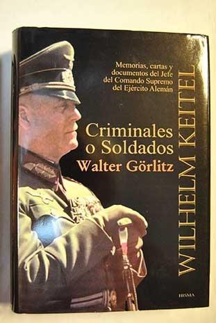 pack x 4 criminales o soldados - keitel - görlitz 2da guerra