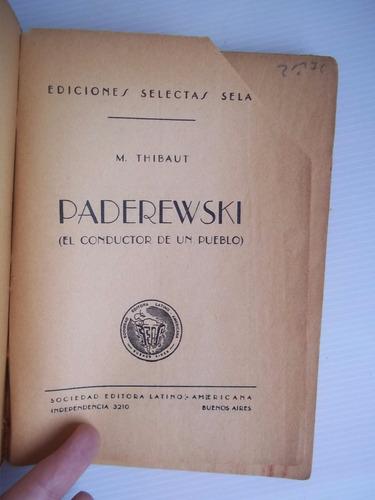paderewski el conductor de un pueblo - m thibaut unica dueña