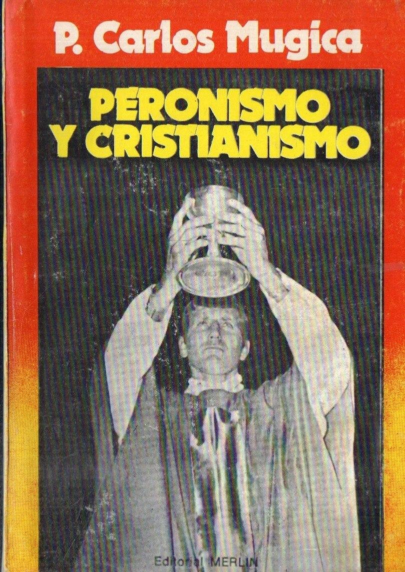 La Argentina creará... Padre-carlos-mugica-peronismo-y-cristianismo-D_NQ_NP_727526-MLA30848055332_052019-F