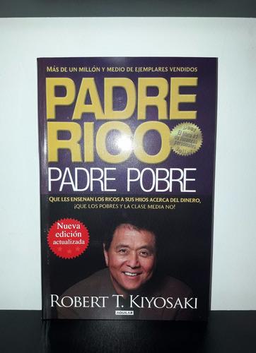 padre rico padre pobre robert kiyosaki nueva edición actual