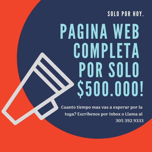 pagina web completa por solo $500.000 y en 8 dias garantia