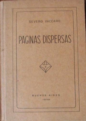 paginas dispersas - vaccaro, severo - edicion de autor. 1946