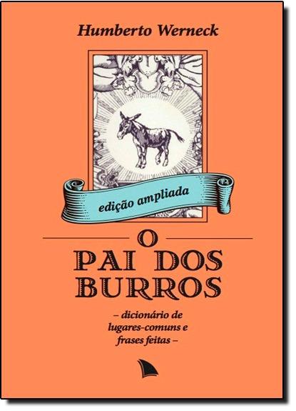 Pai Dos Burros O Dicionário De Lugares Comuns E Frases Fei