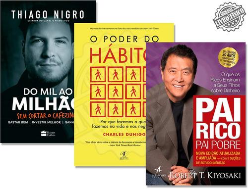 pai rico pai pobre + do mil ao milhão + o poder do hábito