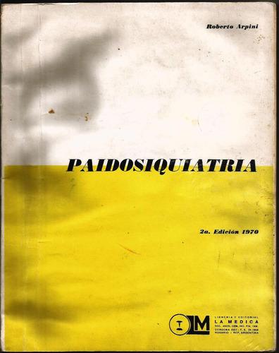 paidosquiatría - roberto arpini - medicina - la médica 1970