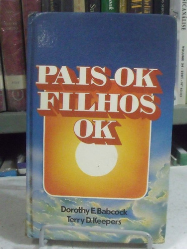 pais ok filhos ok - dorothy e. babcock - terry d. keepers