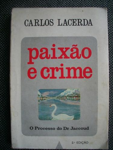 paixão e crime-carlos lacerda (o proc. do dr. jaccoud-fte gr