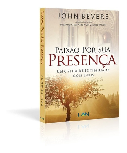 paixão por sua presença - john bevere livro