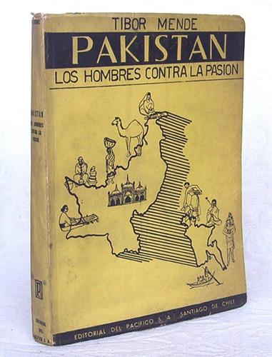 pakistan los hombres contra la pasión / tibor mende