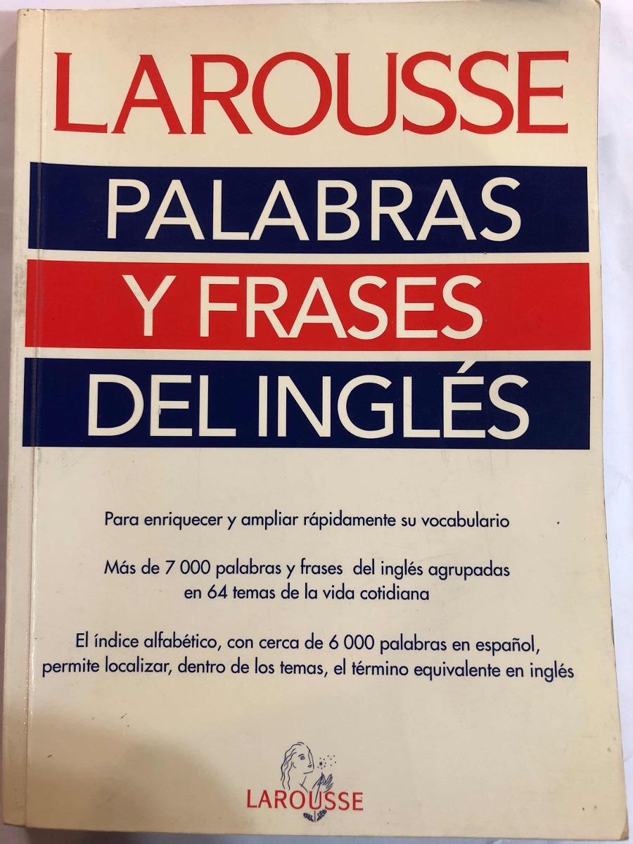 Palabras Y Frases Del Inglés Larousse 30000
