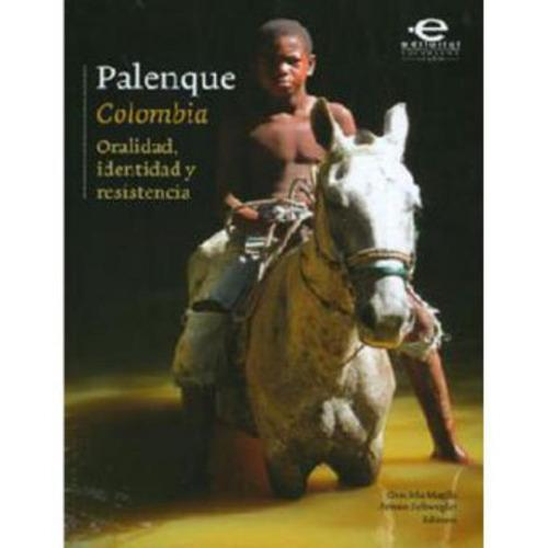 palenque (colombia): oralidad, identidad y resistencia - gra