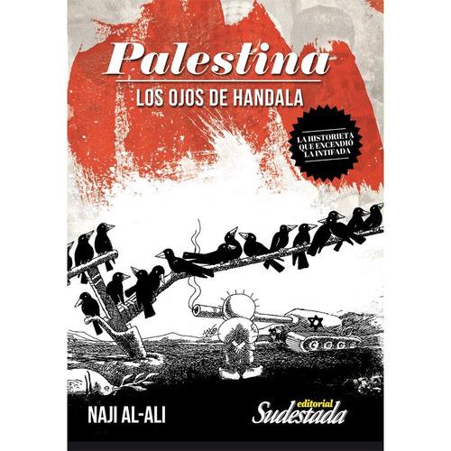 palestina. los ojos de handala - naji al-alí