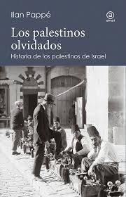 palestinos olvidados. historia de los palestinos de - pappe