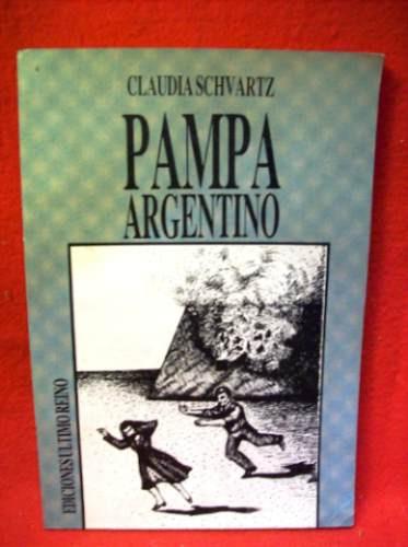pampa argentino claudia schvartz prima edición último reino