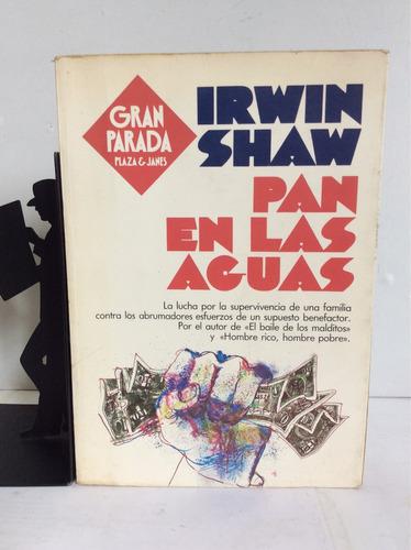 pan en las aguas, irwin shaw