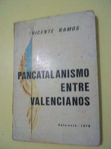 pancatalanismo entre valencianos vicente ramos
